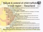 nature extend of child trafficking in sub region swaziland