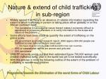 nature extend of child trafficking in sub region