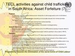 tecl activities against child trafficking in south africa asset forfeiture 7