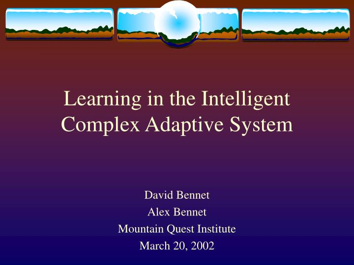 Learning in the intelligent complex adaptive system