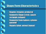 shape form characteristics