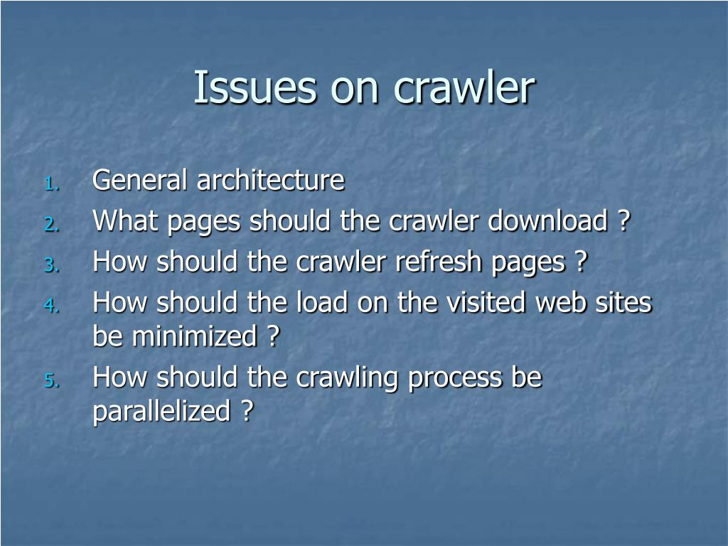 Issues on crawler