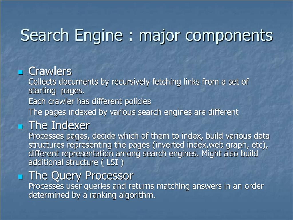 Search Engine : major components
