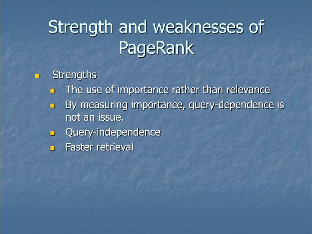 Strength and weaknesses of PageRank