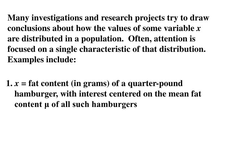 Many investigations and research projects try to draw conclusions about how the values of some varia...