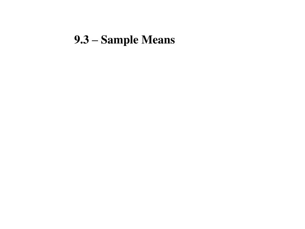 9.3 – Sample Means
