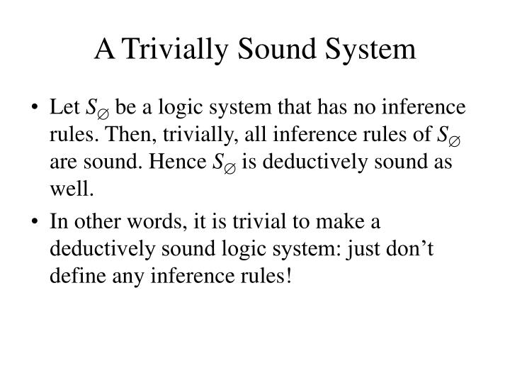 A Trivially Sound System