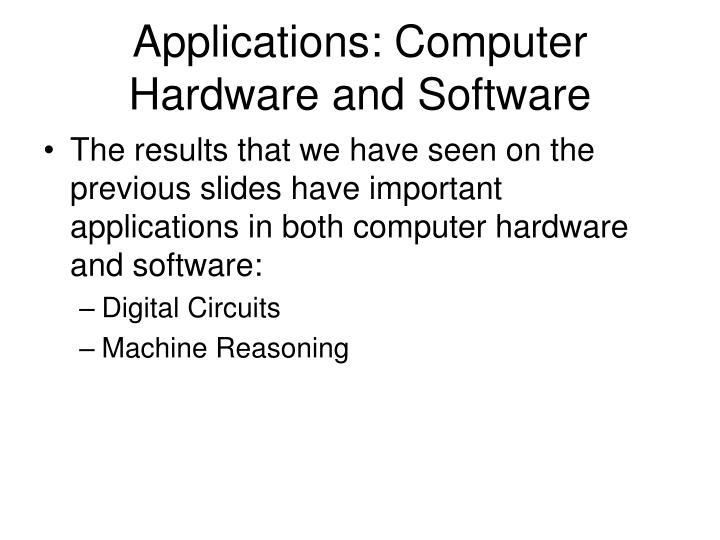 Applications: Computer Hardware and Software