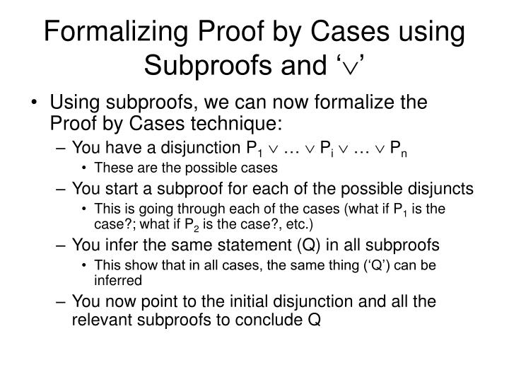 Formalizing Proof by Cases using Subproofs and '