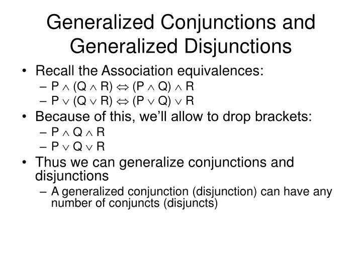 Generalized Conjunctions and Generalized Disjunctions