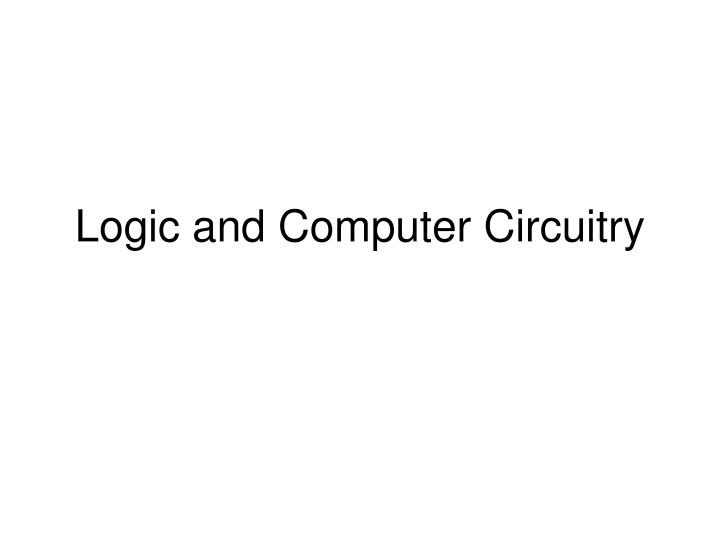 Logic and Computer Circuitry