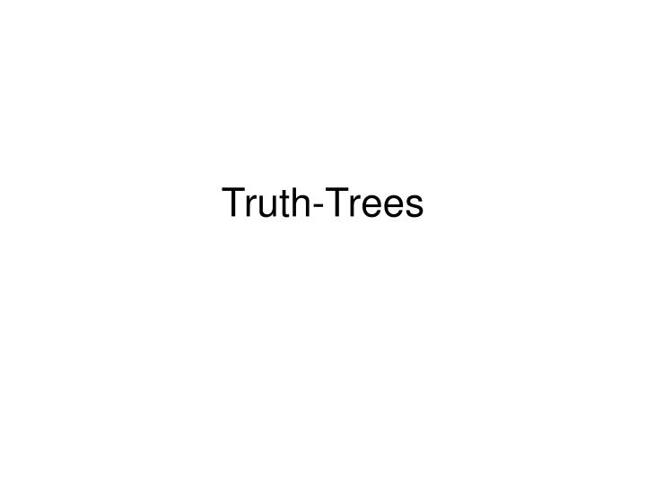 Truth-Trees