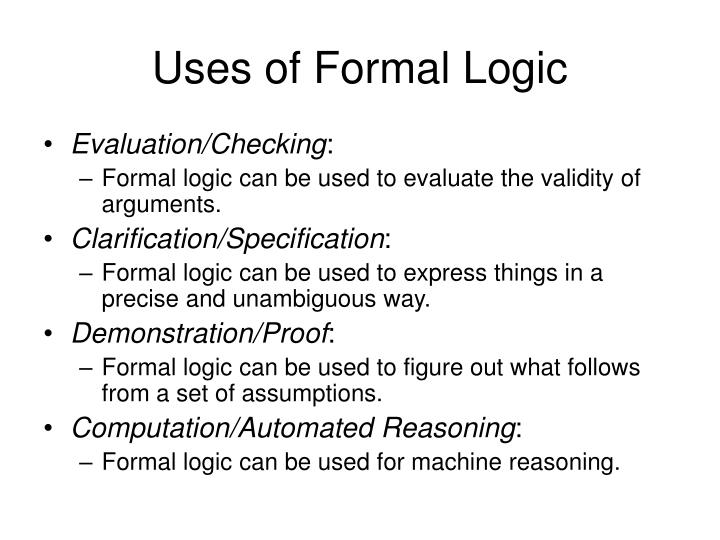 Uses of Formal Logic