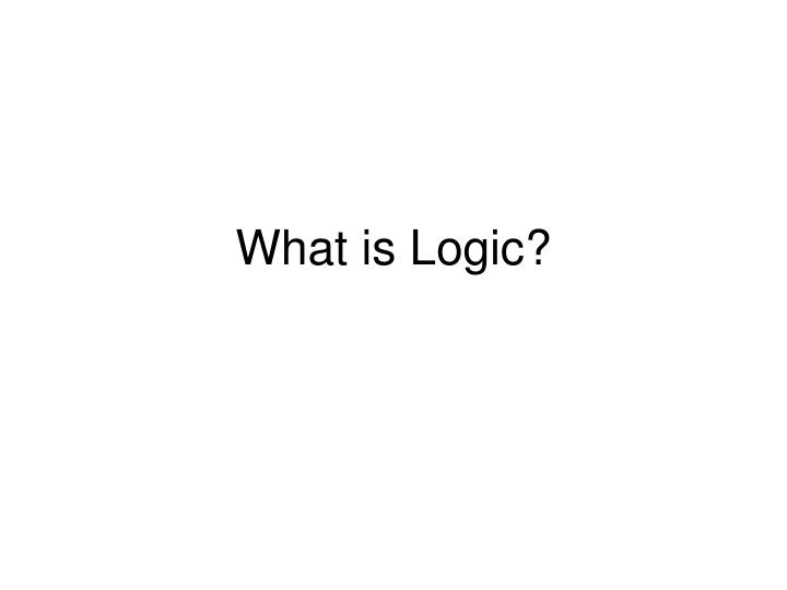 What is logic