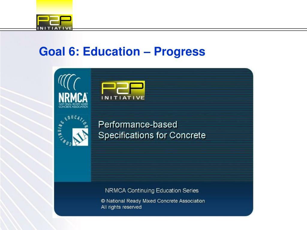 Goal 6: Education – Progress