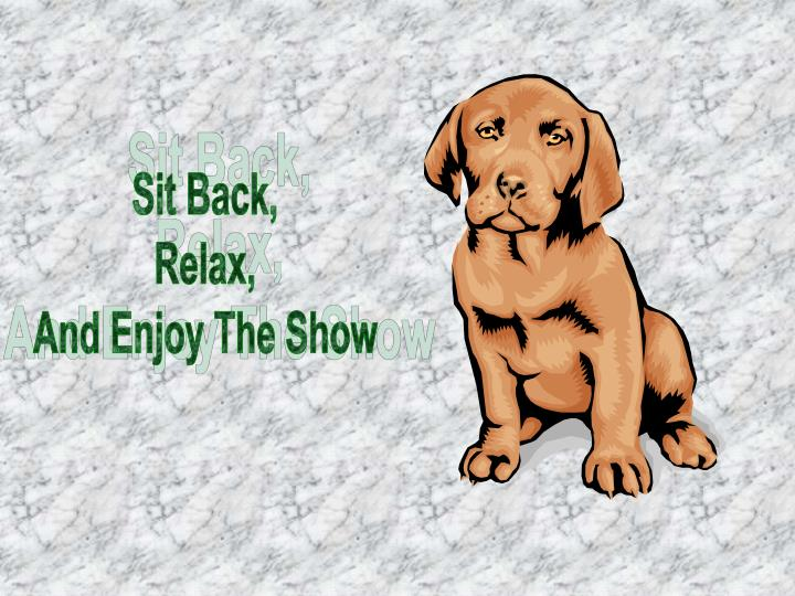 Sit Back,