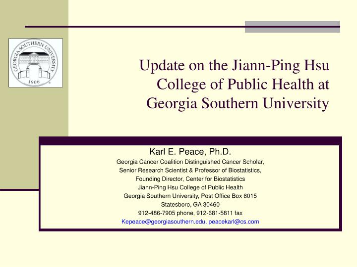 Update on the jiann ping hsu college of public health at georgia southern university