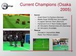 current champions osaka 2005