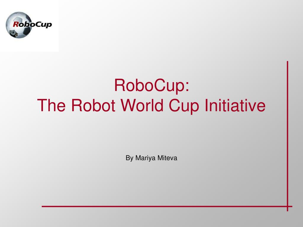 robocup the robot world cup initiative l.
