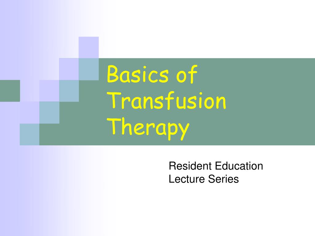 basics of transfusion therapy l.