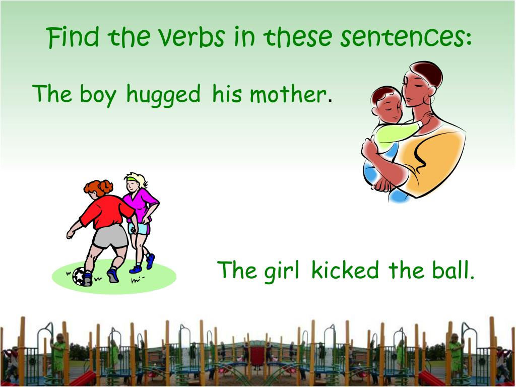 Find the verbs in these sentences: