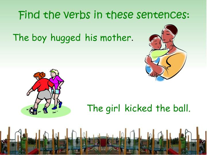Find the verbs in these sentences