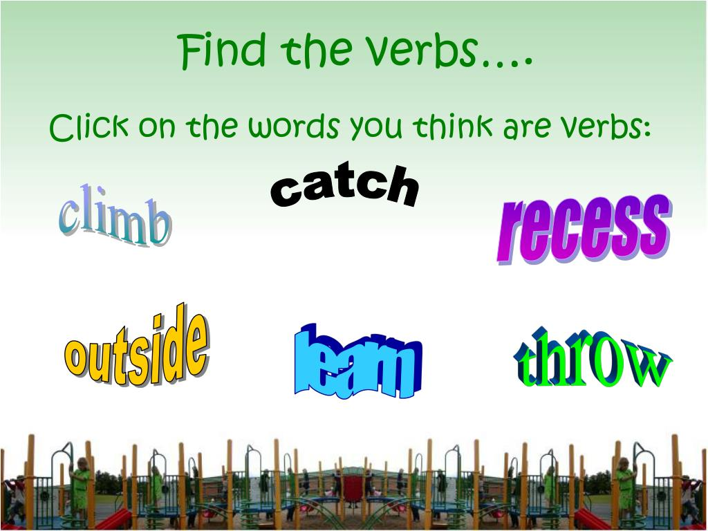 Find the verbs….