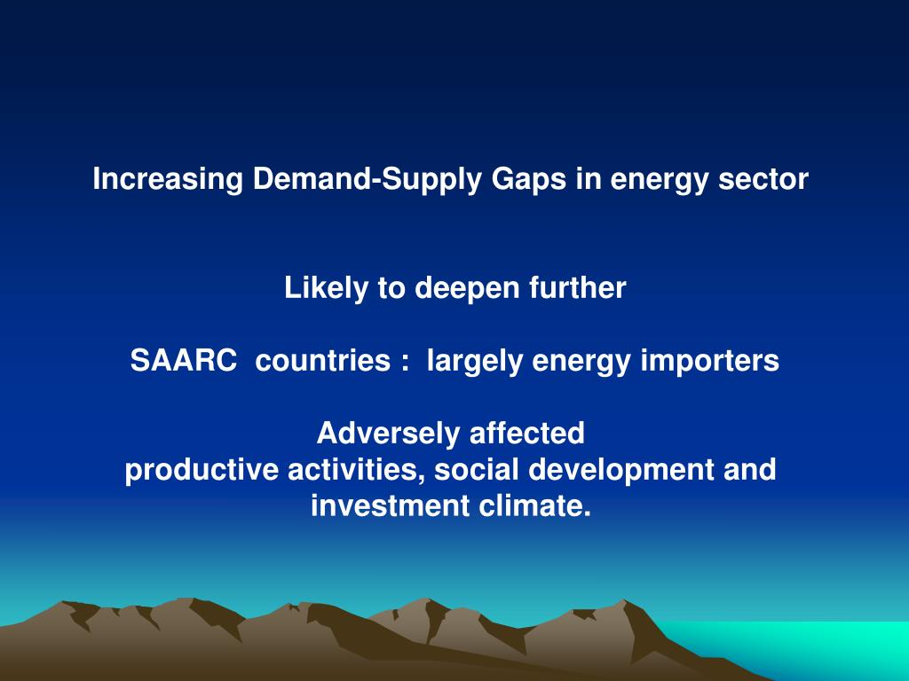 Increasing Demand-Supply Gaps in energy sector