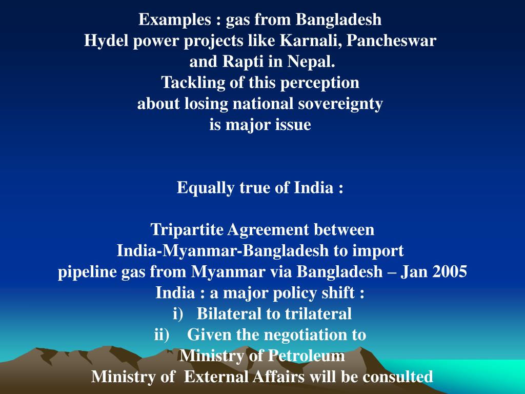Examples : gas from Bangladesh