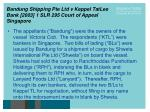 bandung shipping pte ltd v keppel tatlee bank 2003 1 slr 295 court of appeal singapore