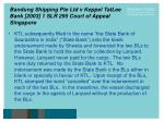 bandung shipping pte ltd v keppel tatlee bank 2003 1 slr 295 court of appeal singapore10