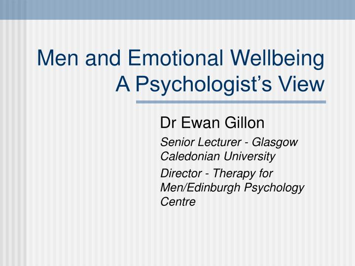 men and emotional wellbeing a psychologist s view n.