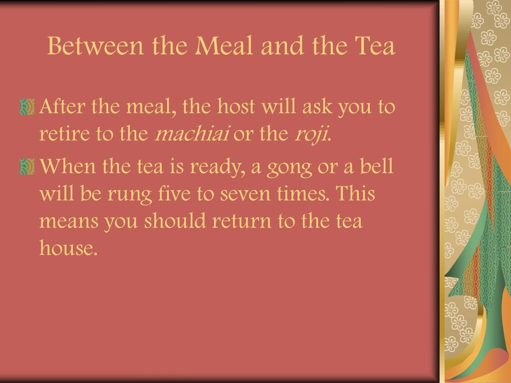 Between the Meal and the Tea