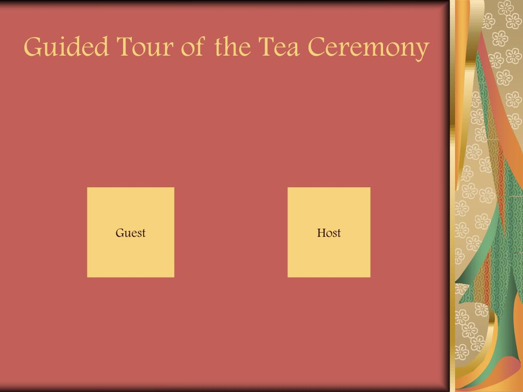Guided Tour of the Tea Ceremony