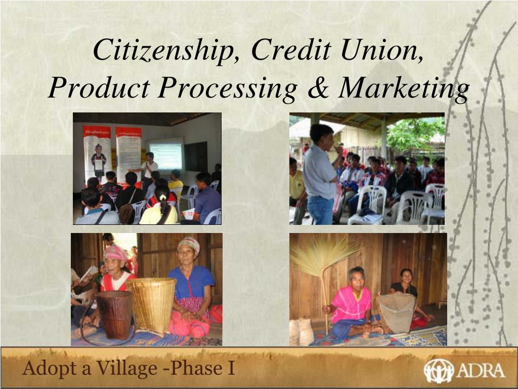 Citizenship, Credit Union, Product Processing & Marketing