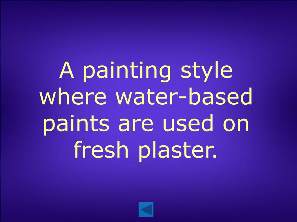 A painting style where water-based paints are used on fresh plaster.