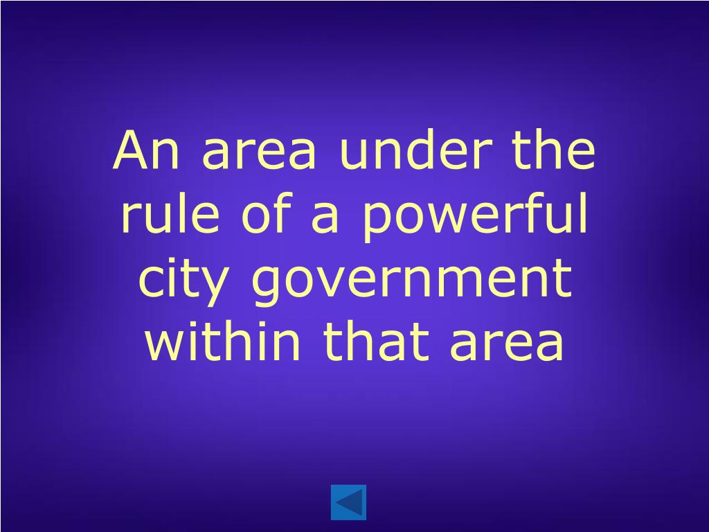 An area under the rule of a powerful city government within that area