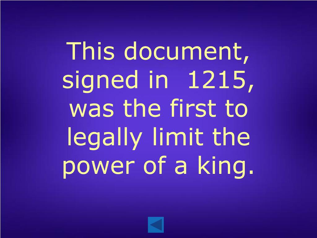 This document, signed in  1215, was the first to legally limit the power of a king.