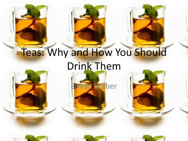 teas why and how you should drink them n.