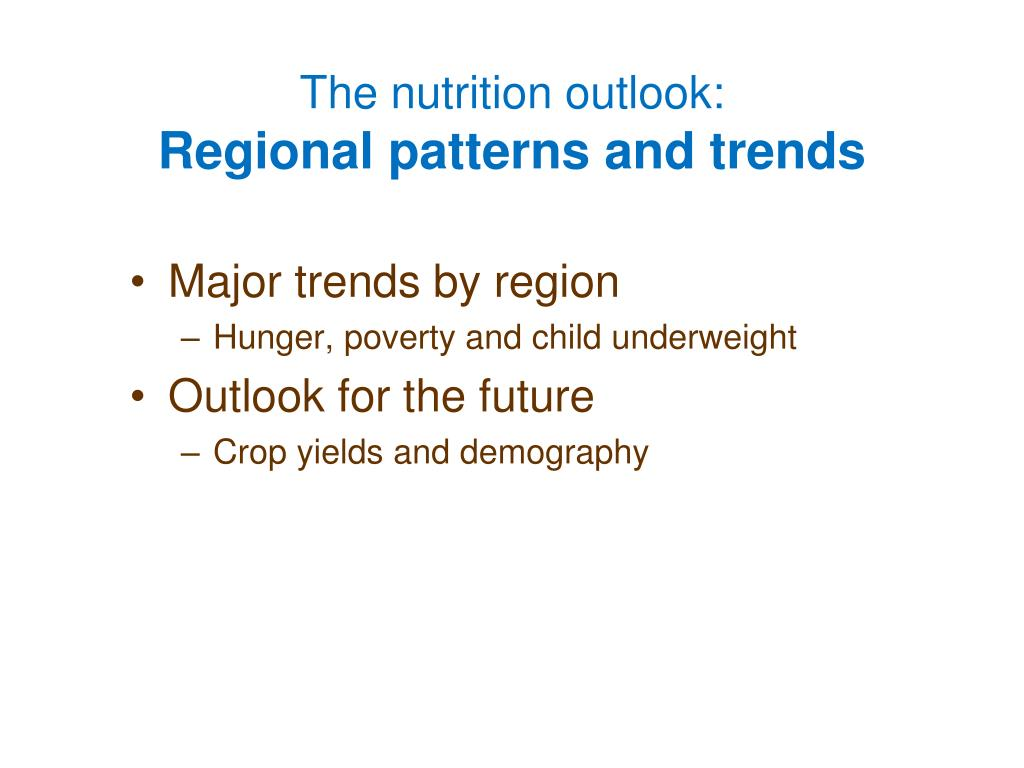 The nutrition outlook: