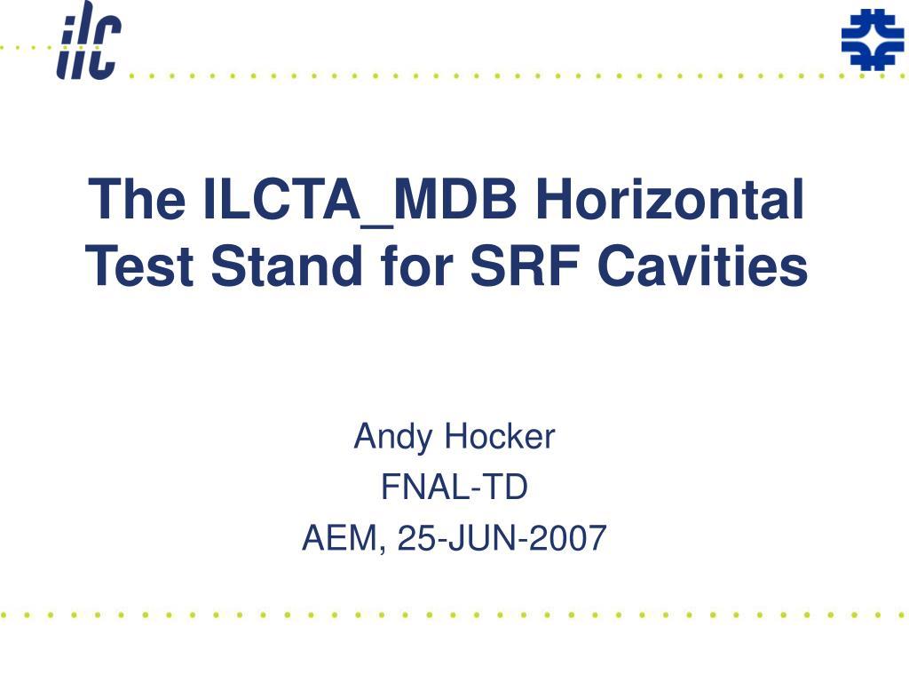 the ilcta mdb horizontal test stand for srf cavities l.