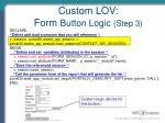 custom lov form button logic step 3