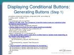 displaying conditional buttons generating buttons step 1