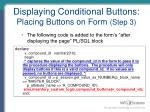 displaying conditional buttons placing buttons on form step 3