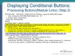 displaying conditional buttons processing buttons module links step 2