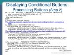 displaying conditional buttons processing buttons step 2
