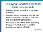 displaying conditional buttons steps summarized