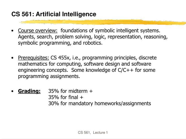 Cs 561 artificial intelligence2