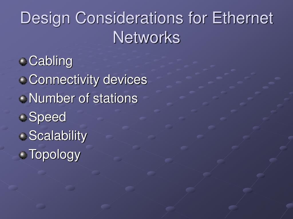 Design Considerations for Ethernet Networks