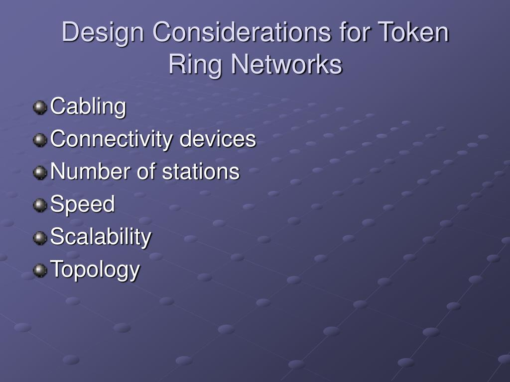 Design Considerations for Token Ring Networks